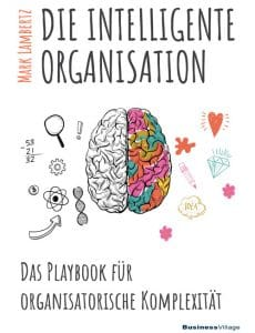 Die intelligente Organisation von Mark Lamberts